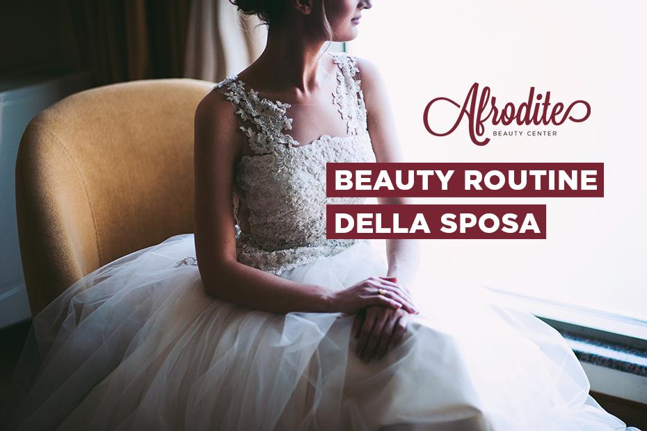 La beauty routine della sposa in vista del matrimonio
