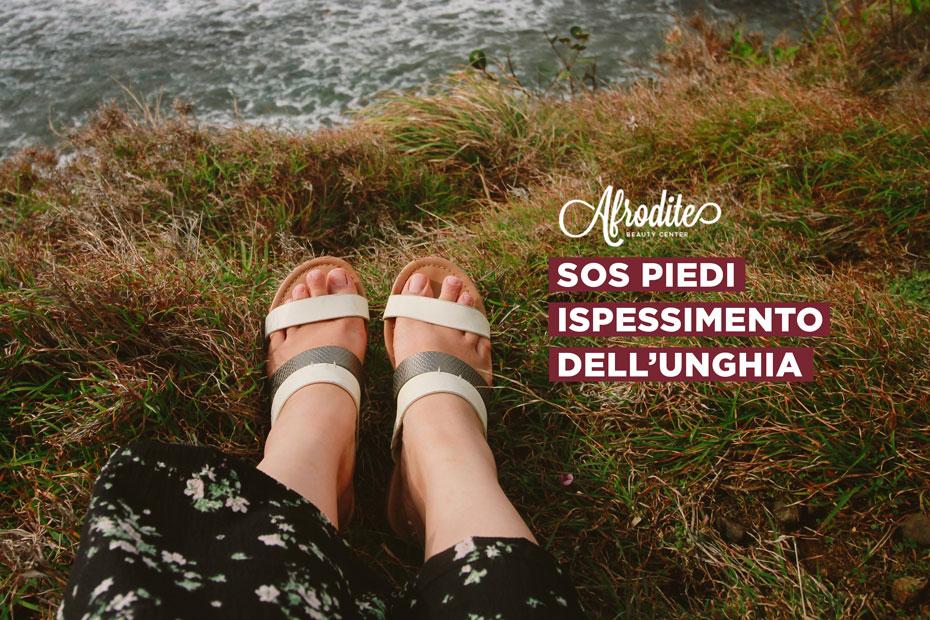 Sos piedi: l'onicogrifosi e l'ispessimento dell'unghia